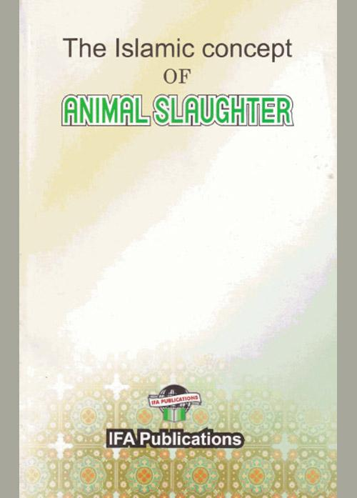 The Islamic Concept of Animal Slaughter