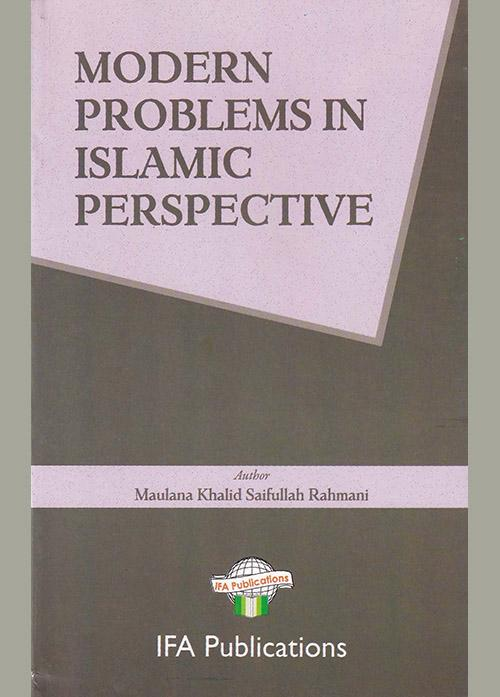 Modern Problems in Islamic Perspective